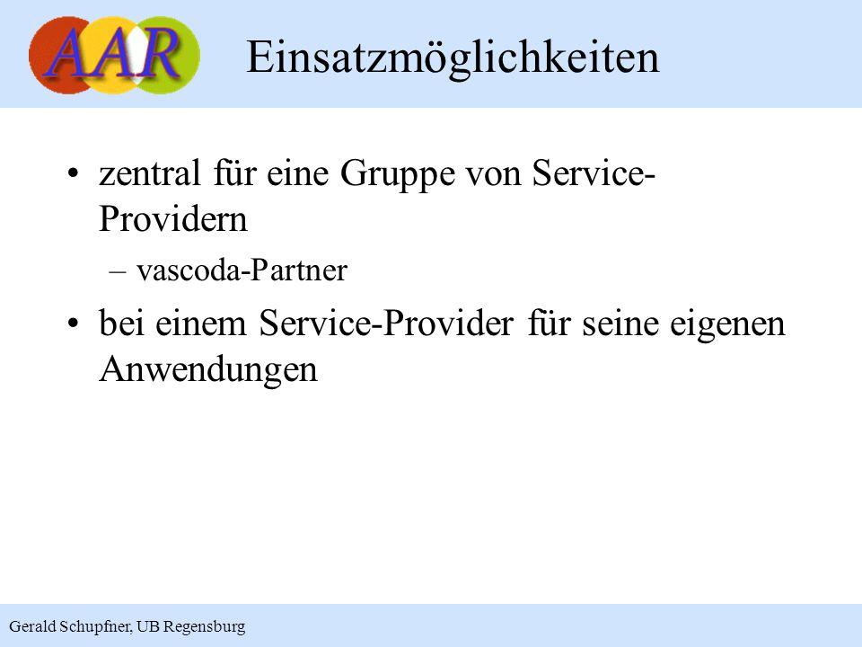 11 Gerald Schupfner, UB Regensburg Einsatzmöglichkeiten zentral für eine Gruppe von Service- Providern –vascoda-Partner bei einem Service-Provider für seine eigenen Anwendungen
