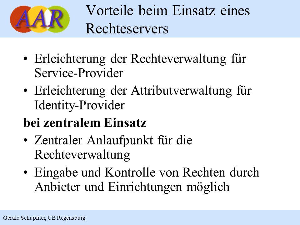 12 Gerald Schupfner, UB Regensburg Vorteile beim Einsatz eines Rechteservers Erleichterung der Rechteverwaltung für Service-Provider Erleichterung der