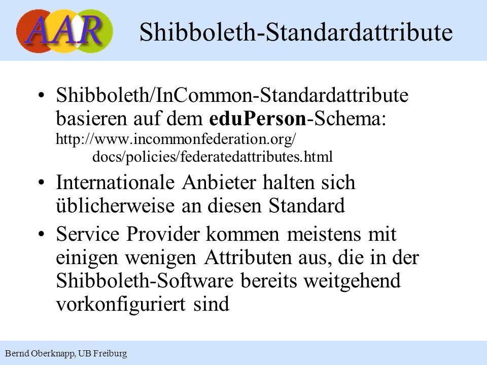 13 Bernd Oberknapp, UB Freiburg Shibboleth-Standardattribute Shibboleth/InCommon-Standardattribute basieren auf dem eduPerson-Schema: http://www.incom