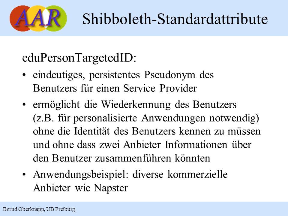 16 Bernd Oberknapp, UB Freiburg eduPersonTargetedID: eindeutiges, persistentes Pseudonym des Benutzers für einen Service Provider ermöglicht die Wiede