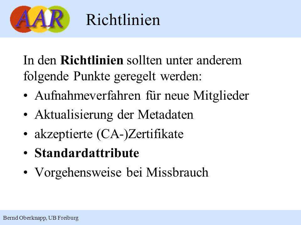 8 Bernd Oberknapp, UB Freiburg Richtlinien In den Richtlinien sollten unter anderem folgende Punkte geregelt werden: Aufnahmeverfahren für neue Mitgli