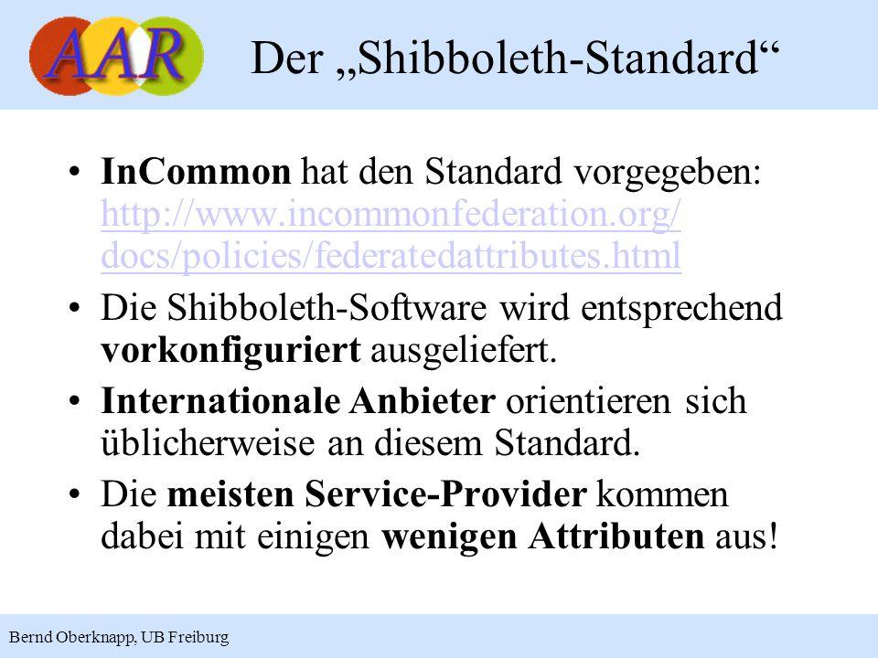 6 Bernd Oberknapp, UB Freiburg Der Shibboleth-Standard InCommon hat den Standard vorgegeben: http://www.incommonfederation.org/ docs/policies/federatedattributes.html http://www.incommonfederation.org/ docs/policies/federatedattributes.html Die Shibboleth-Software wird entsprechend vorkonfiguriert ausgeliefert.