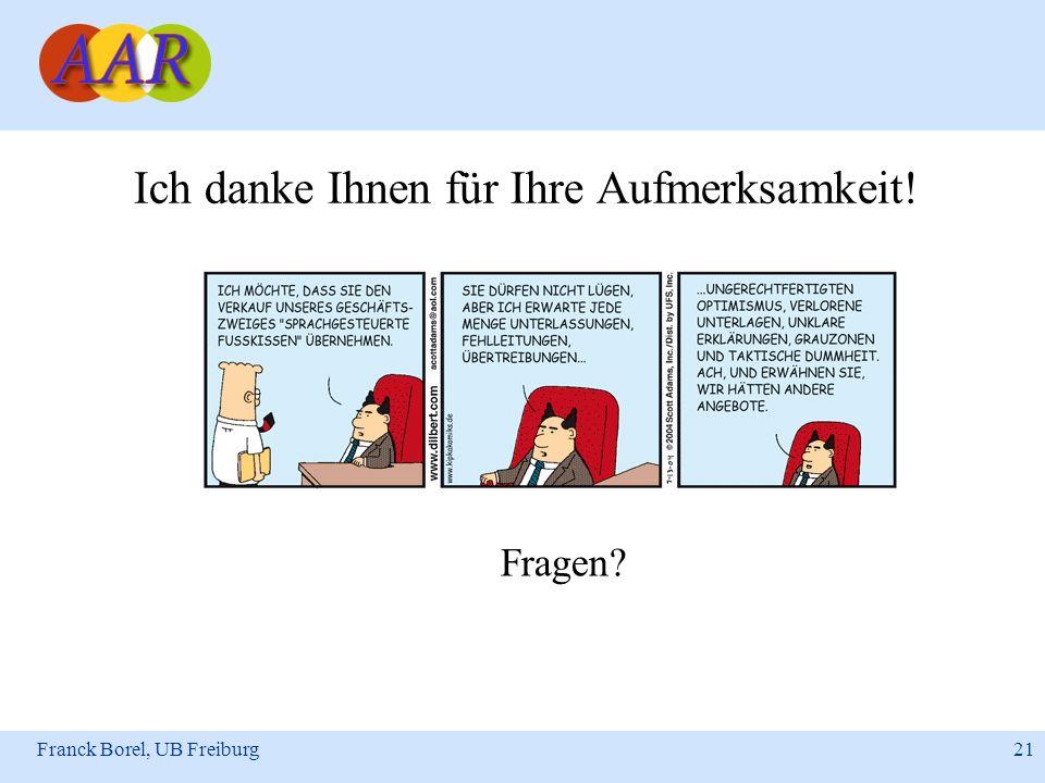 Franck Borel, UB Freiburg 21 Ich danke Ihnen für Ihre Aufmerksamkeit! Fragen?