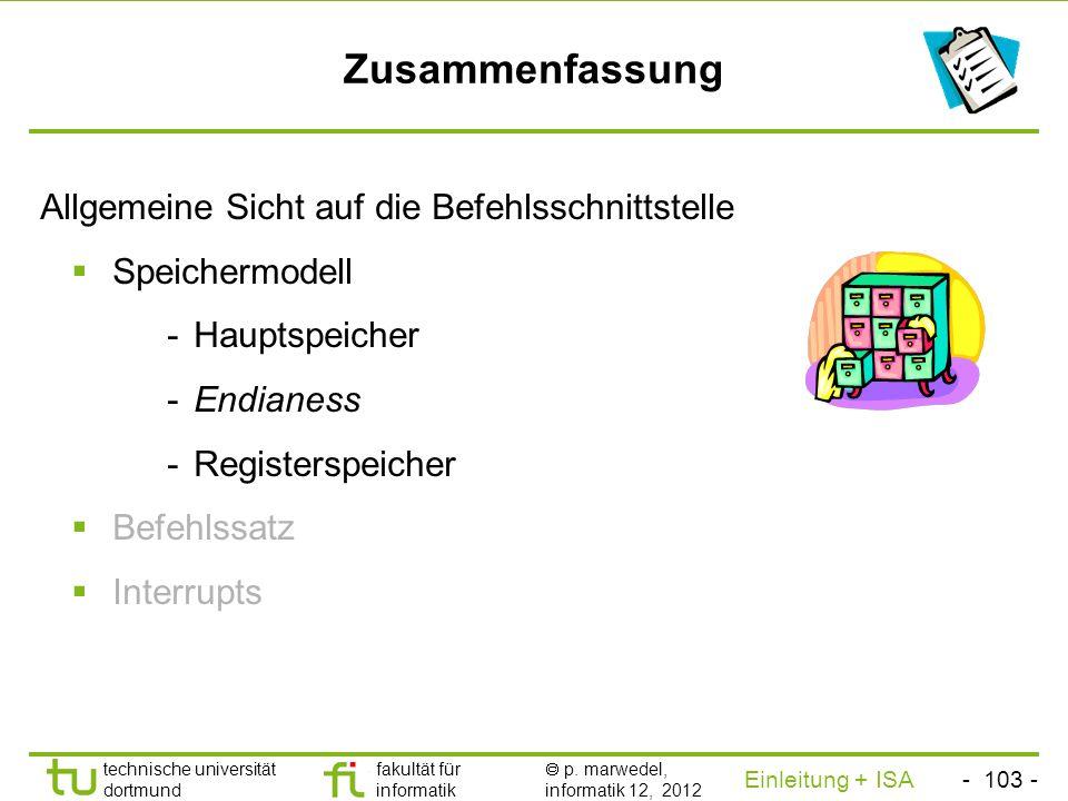 - 102 - technische universität dortmund fakultät für informatik p. marwedel, informatik 12, 2012 Einleitung + ISA TU Dortmund Beispiele: 3. Intel 80x8