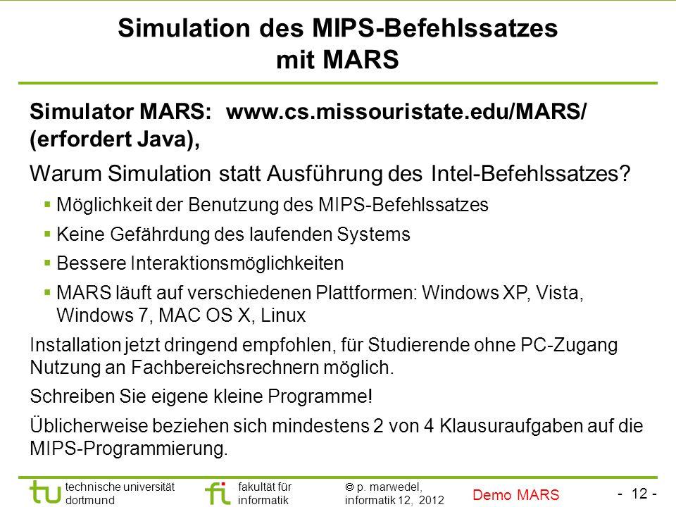 - 11 - technische universität dortmund fakultät für informatik p. marwedel, informatik 12, 2012 Einleitung + ISA TU Dortmund Funktion des Additionsbef
