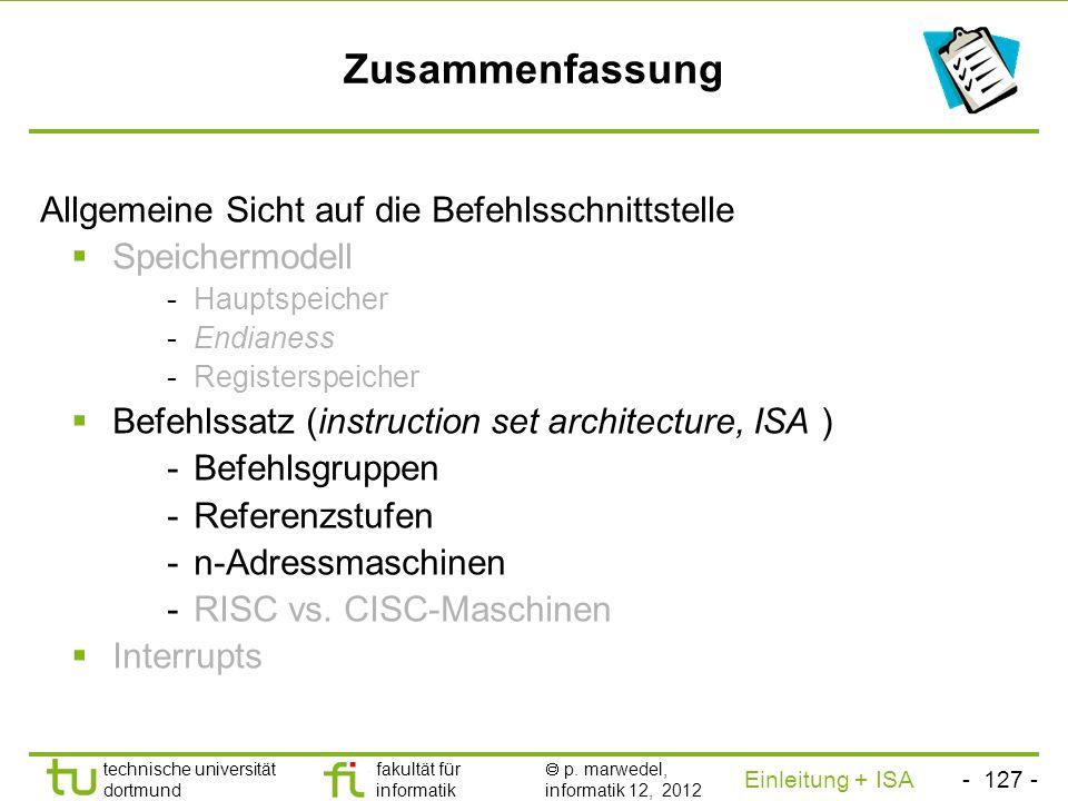 - 126 - technische universität dortmund fakultät für informatik p. marwedel, informatik 12, 2012 Einleitung + ISA TU Dortmund Die 0-Adressmaschine (3)