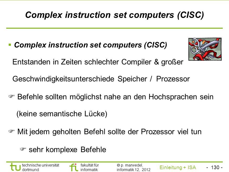 - 129 - technische universität dortmund fakultät für informatik p. marwedel, informatik 12, 2012 Einleitung + ISA TU Dortmund Klassifikation von Befeh