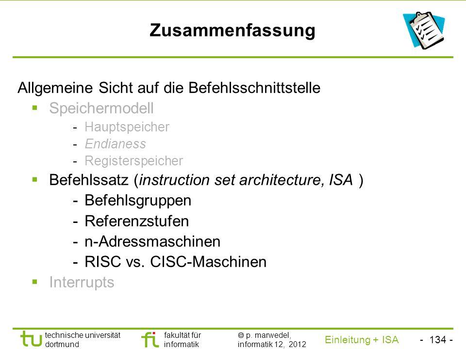 - 133 - technische universität dortmund fakultät für informatik p. marwedel, informatik 12, 2012 Einleitung + ISA TU Dortmund Complex instruction set