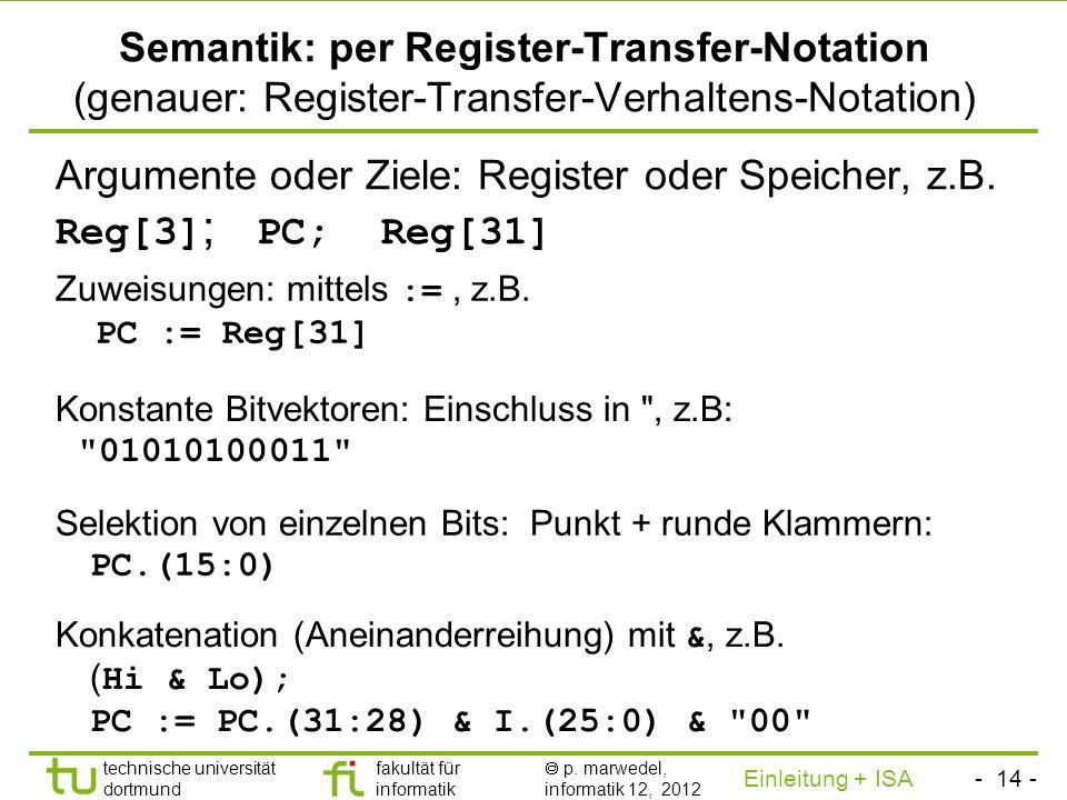 - 13 - technische universität dortmund fakultät für informatik p. marwedel, informatik 12, 2012 Einleitung + ISA TU Dortmund Älterer Simulator: SPIM 3