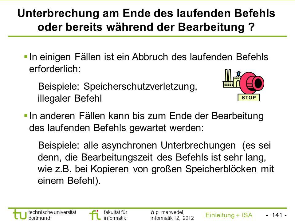 - 140 - technische universität dortmund fakultät für informatik p. marwedel, informatik 12, 2012 Einleitung + ISA TU Dortmund Synchrone und asynchrone