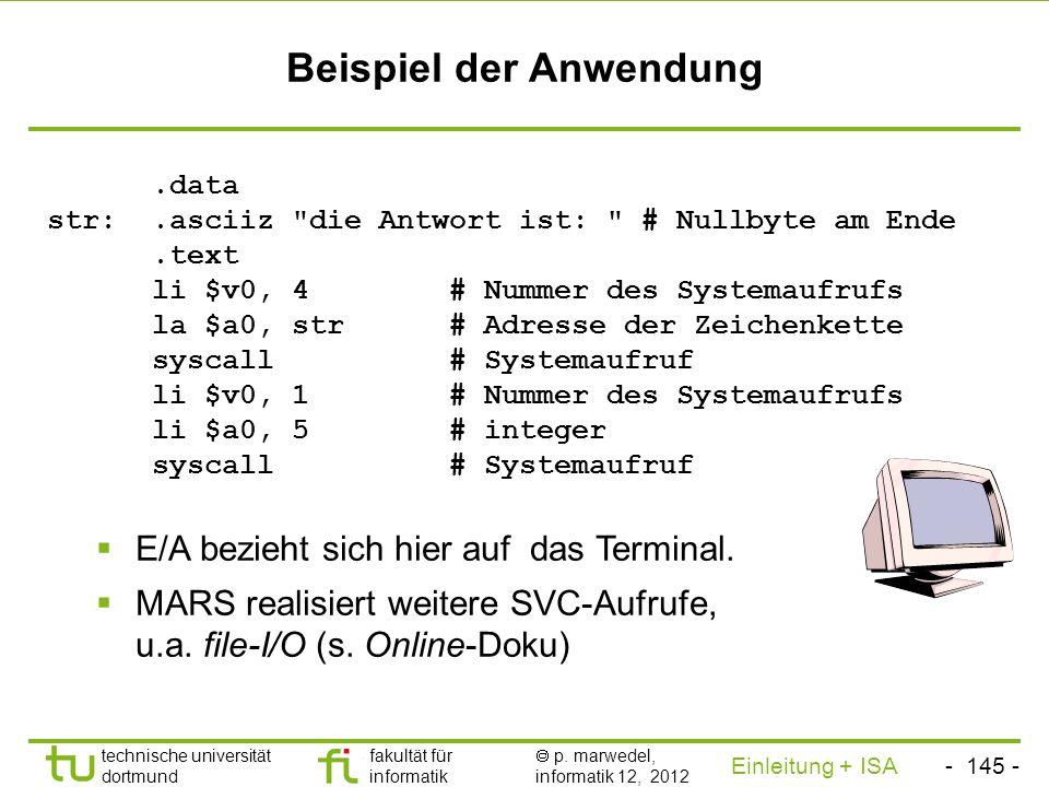 - 144 - technische universität dortmund fakultät für informatik p. marwedel, informatik 12, 2012 Einleitung + ISA TU Dortmund Systemaufrufe in der MIP