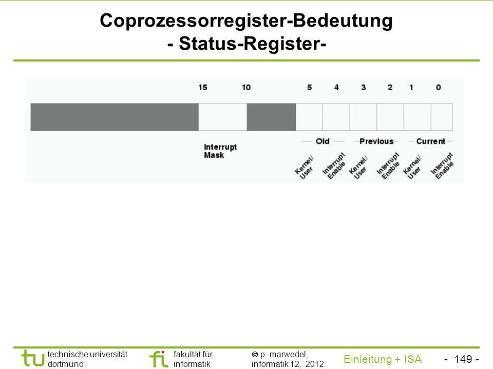- 148 - technische universität dortmund fakultät für informatik p. marwedel, informatik 12, 2012 Einleitung + ISA TU Dortmund Coprozessorregister-Bede