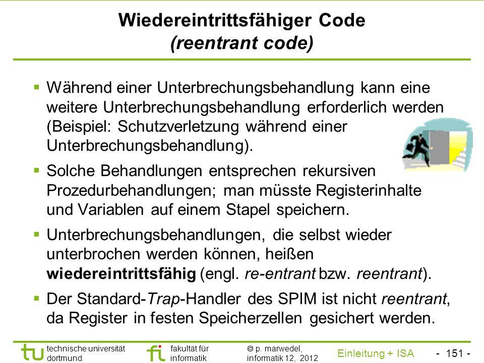 - 150 - technische universität dortmund fakultät für informatik p. marwedel, informatik 12, 2012 Einleitung + ISA TU Dortmund SPIM-Traphandler s1:.wor