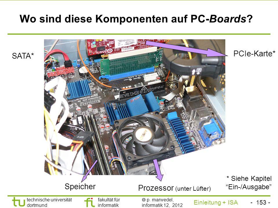 - 152 - technische universität dortmund fakultät für informatik p. marwedel, informatik 12, 2012 Einleitung + ISA TU Dortmund Das Von Neumann-Modell F