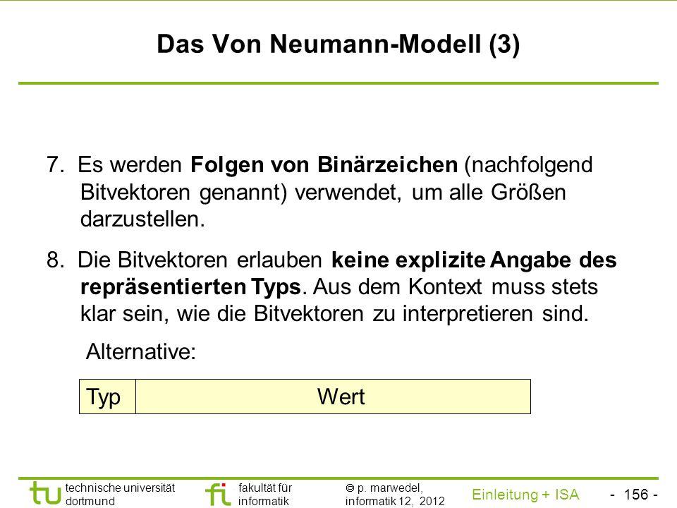 - 155 - technische universität dortmund fakultät für informatik p. marwedel, informatik 12, 2012 Einleitung + ISA TU Dortmund Das Von Neumann-Modell (