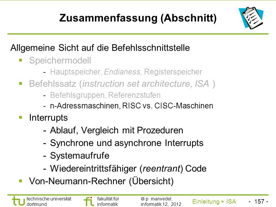 - 156 - technische universität dortmund fakultät für informatik p. marwedel, informatik 12, 2012 Einleitung + ISA TU Dortmund Das Von Neumann-Modell (