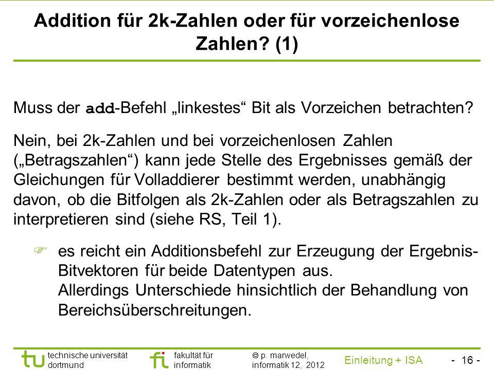 - 15 - technische universität dortmund fakultät für informatik p. marwedel, informatik 12, 2012 Einleitung + ISA TU Dortmund Semantik des Additionsbef