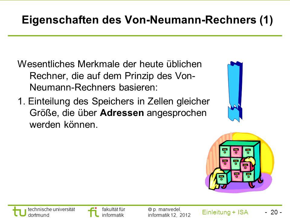 - 19 - technische universität dortmund fakultät für informatik p. marwedel, informatik 12, 2012 Einleitung + ISA TU Dortmund Das Speichermodell der MI