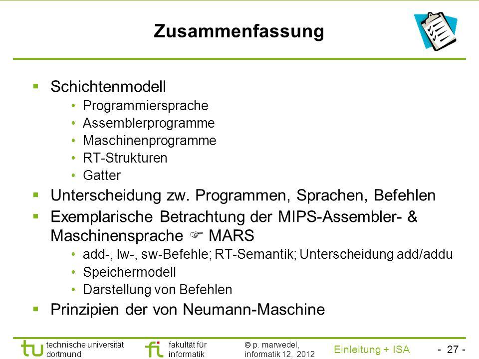 - 26 - technische universität dortmund fakultät für informatik p. marwedel, informatik 12, 2012 Einleitung + ISA TU Dortmund Eigenschaften des Von-Neu