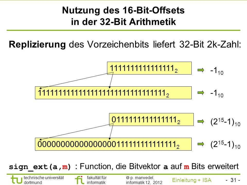 - 30 - technische universität dortmund fakultät für informatik p. marwedel, informatik 12, 2012 Einleitung + ISA TU Dortmund 2.2.1 Der MIPS-Befehlssat
