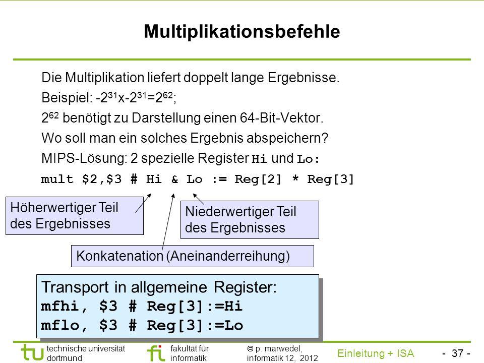 - 36 - technische universität dortmund fakultät für informatik p. marwedel, informatik 12, 2012 Einleitung + ISA TU Dortmund Subtraktionsbefehle sub $