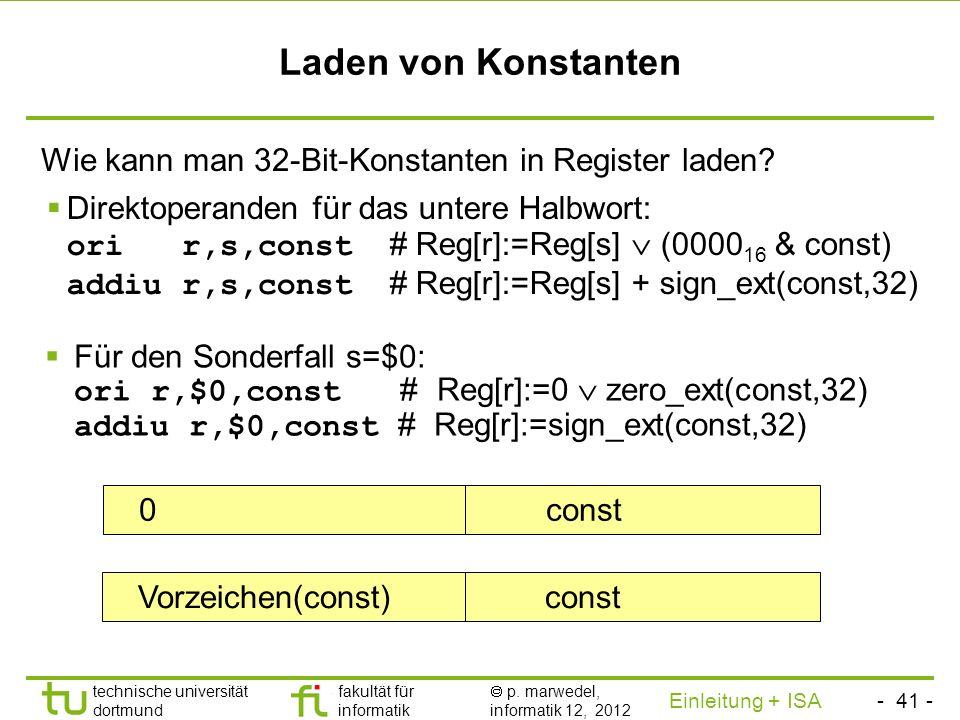 - 40 - technische universität dortmund fakultät für informatik p. marwedel, informatik 12, 2012 Einleitung + ISA TU Dortmund Logische Befehle Beispiel
