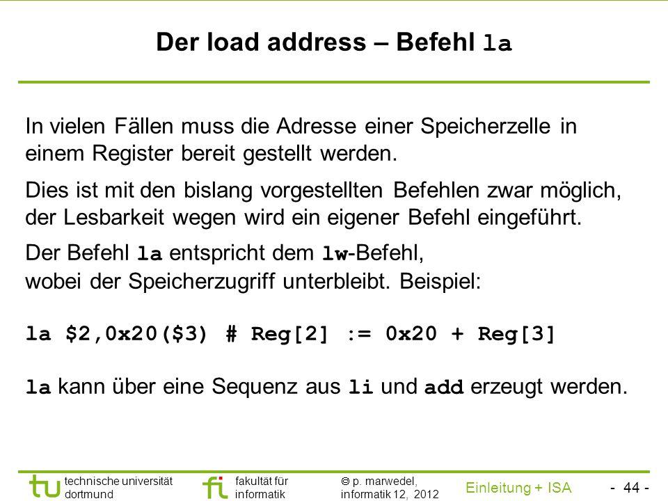 - 43 - technische universität dortmund fakultät für informatik p. marwedel, informatik 12, 2012 Einleitung + ISA TU Dortmund Laden von Konstanten (3)