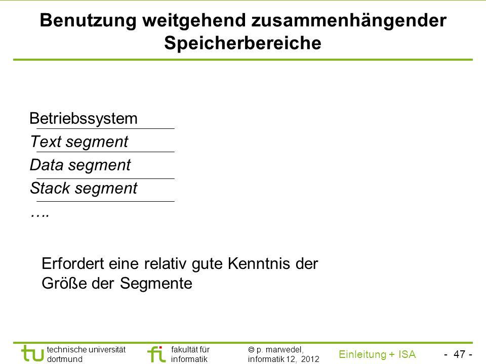 - 46 - technische universität dortmund fakultät für informatik p. marwedel, informatik 12, 2012 Einleitung + ISA TU Dortmund Problem der Nutzung nicht