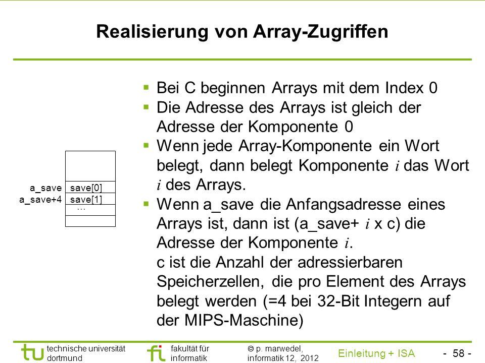 - 57 - technische universität dortmund fakultät für informatik p. marwedel, informatik 12, 2012 Einleitung + ISA TU Dortmund if (i==j) f=g+h; else f =