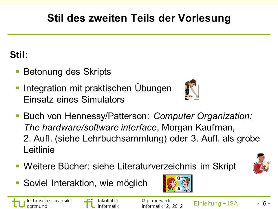 - 5 - technische universität dortmund fakultät für informatik p. marwedel, informatik 12, 2012 Einleitung + ISA TU Dortmund Thema des zweiten Teils de