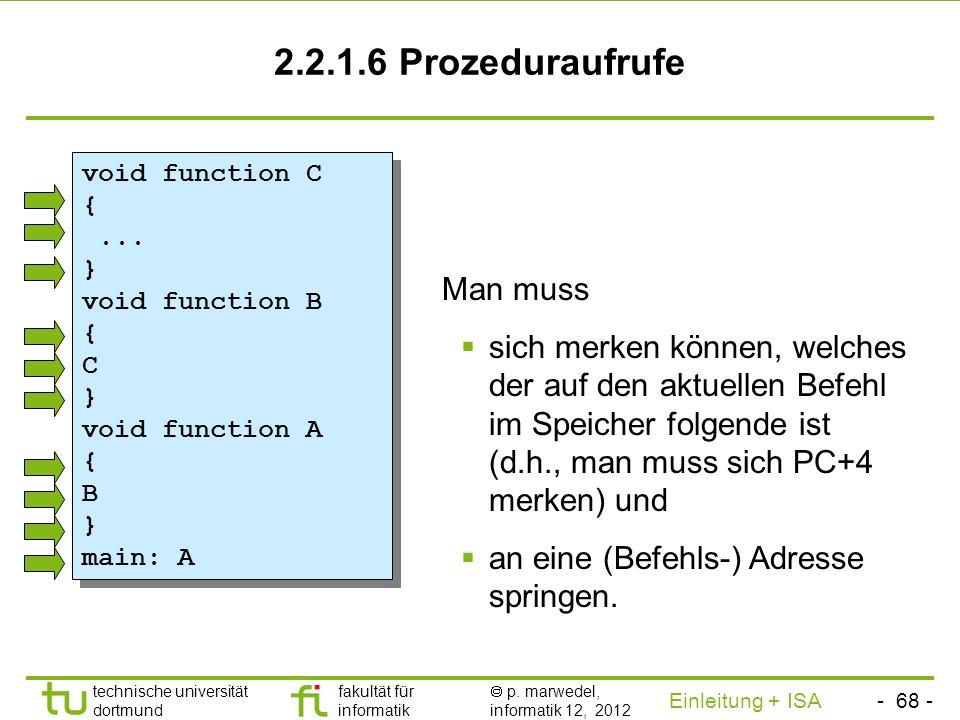 - 67 - technische universität dortmund fakultät für informatik p. marwedel, informatik 12, 2012 Einleitung + ISA TU Dortmund Zusammenfassung (Unbeding