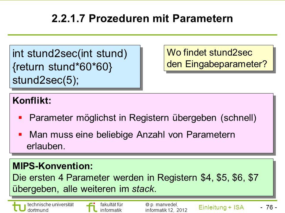 - 75 - technische universität dortmund fakultät für informatik p. marwedel, informatik 12, 2012 Einleitung + ISA TU Dortmund Sichern von Registern (2)