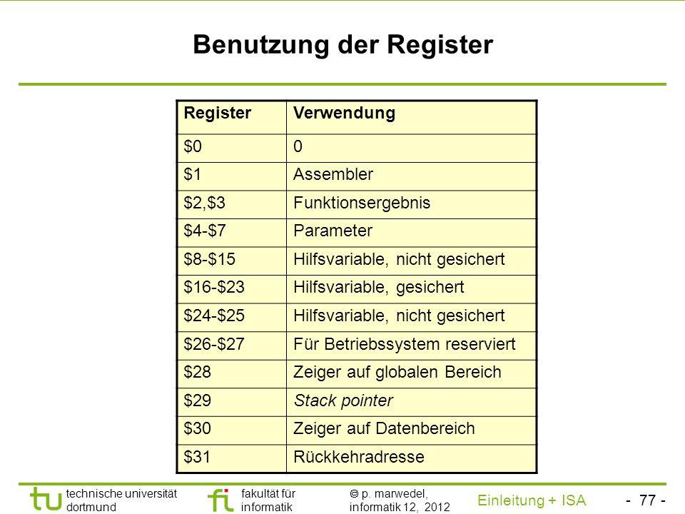 - 76 - technische universität dortmund fakultät für informatik p. marwedel, informatik 12, 2012 Einleitung + ISA TU Dortmund 2.2.1.7 Prozeduren mit Pa