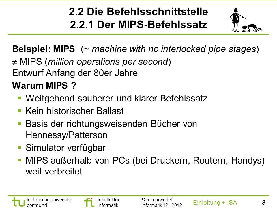 - 7 - technische universität dortmund fakultät für informatik p. marwedel, informatik 12, 2012 Einleitung + ISA TU Dortmund Rechnerarchitektur - Einle