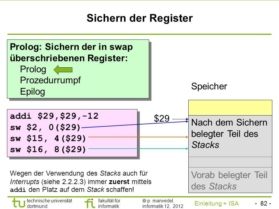 - 81 - technische universität dortmund fakultät für informatik p. marwedel, informatik 12, 2012 Einleitung + ISA TU Dortmund Realisierung des Rumpfes