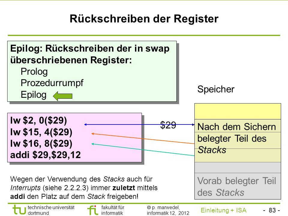 - 82 - technische universität dortmund fakultät für informatik p. marwedel, informatik 12, 2012 Einleitung + ISA TU Dortmund Sichern der Register Prol