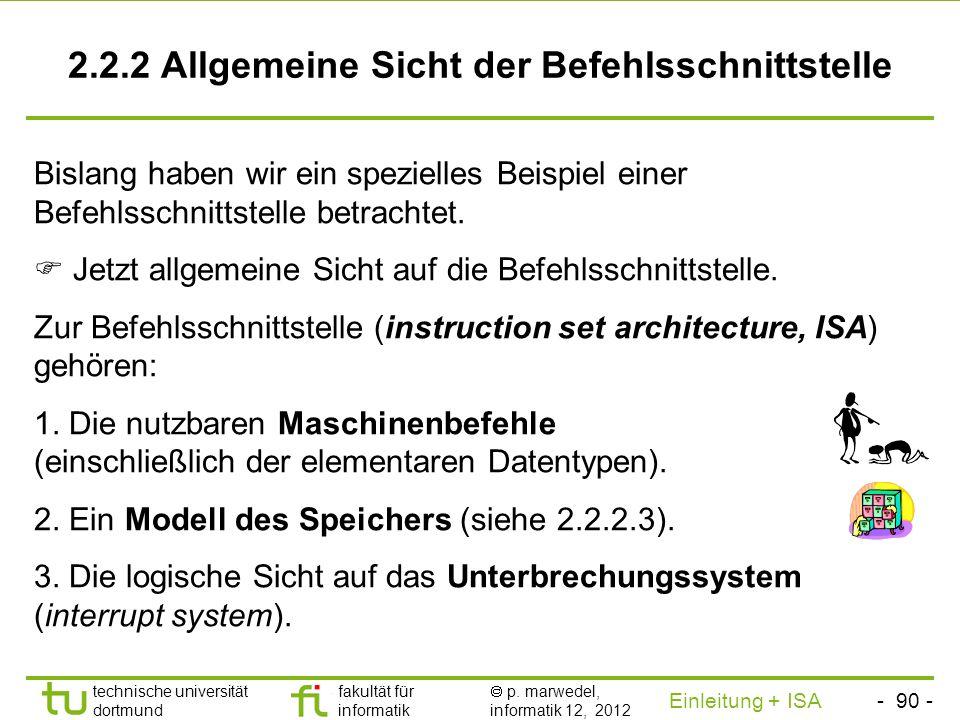 - 89 - technische universität dortmund fakultät für informatik p. marwedel, informatik 12, 2012 Einleitung + ISA TU Dortmund Zusammenfassung Nicht-ver