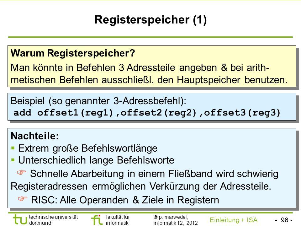 - 95 - technische universität dortmund fakultät für informatik p. marwedel, informatik 12, 2012 Einleitung + ISA TU Dortmund Little endians und big en
