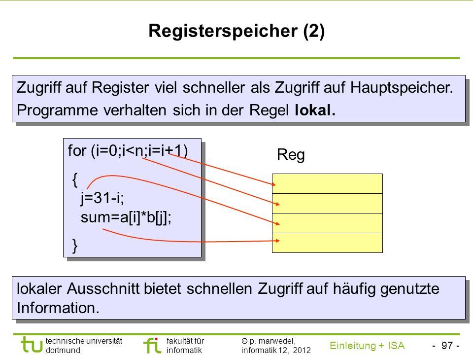 - 96 - technische universität dortmund fakultät für informatik p. marwedel, informatik 12, 2012 Einleitung + ISA TU Dortmund Registerspeicher (1) Waru
