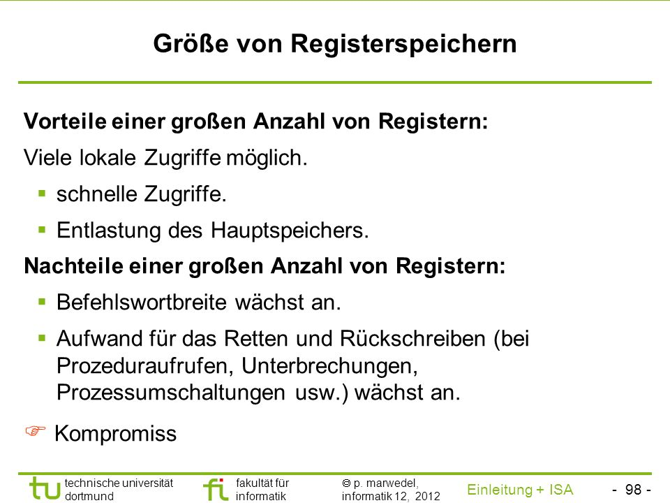 - 97 - technische universität dortmund fakultät für informatik p. marwedel, informatik 12, 2012 Einleitung + ISA TU Dortmund Registerspeicher (2) for