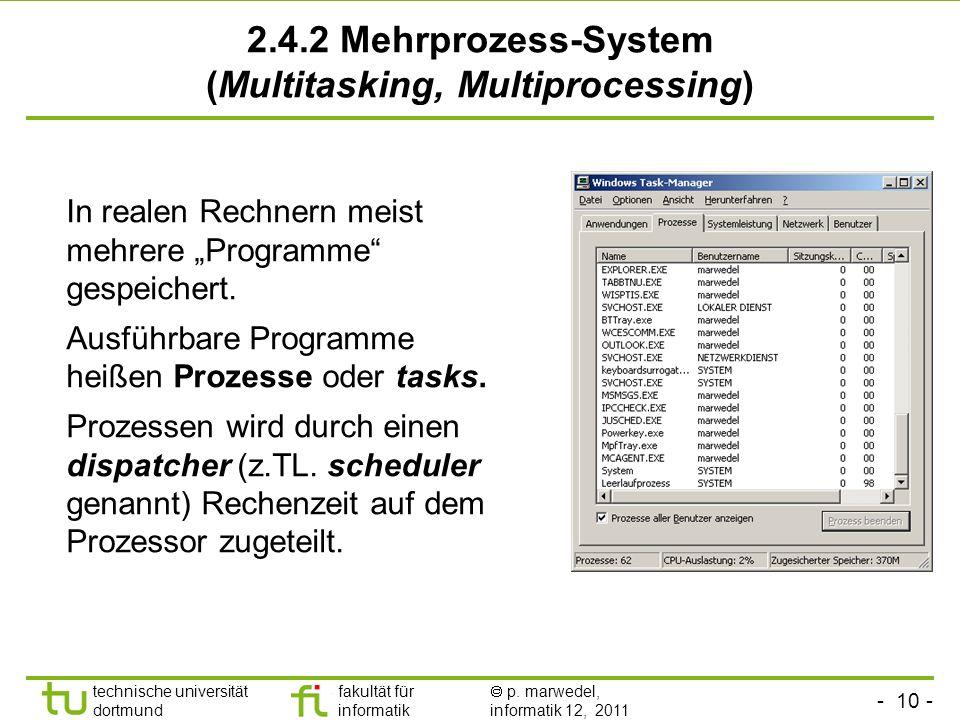 - 9 - technische universität dortmund fakultät für informatik p. marwedel, informatik 12, 2011 Mögliche Stufen der Speicherhierarchie und derzeit eing