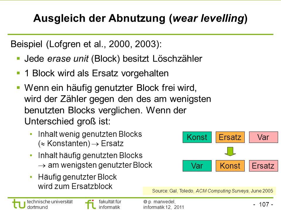 - 106 - technische universität dortmund fakultät für informatik p. marwedel, informatik 12, 2011 Block mapping flash transaction layer (FTL) Abbildung