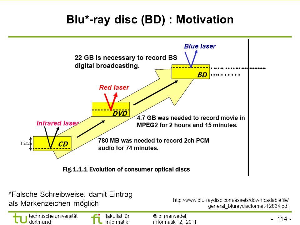 - 113 - technische universität dortmund fakultät für informatik p. marwedel, informatik 12, 2011 DVD-Laufwerke (2) 2. Informationen können in zwei Ebe