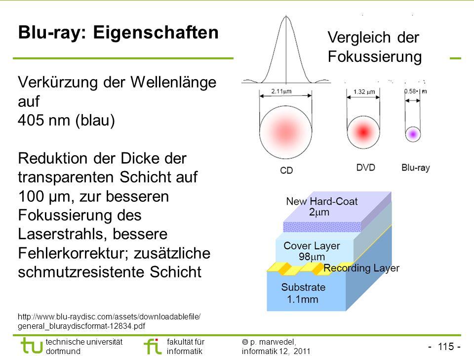 - 114 - technische universität dortmund fakultät für informatik p. marwedel, informatik 12, 2011 Blu*-ray disc (BD) : Motivation http://www.blu-raydis