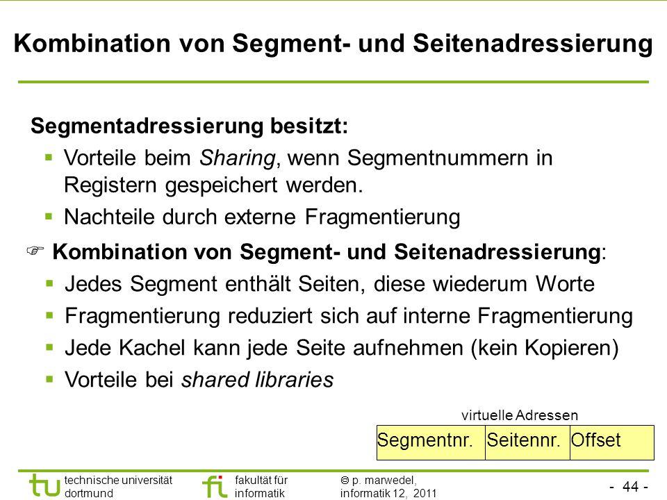 - 43 - technische universität dortmund fakultät für informatik p. marwedel, informatik 12, 2011 2 Formen der Segmentadressierung Segmentnummern in sep