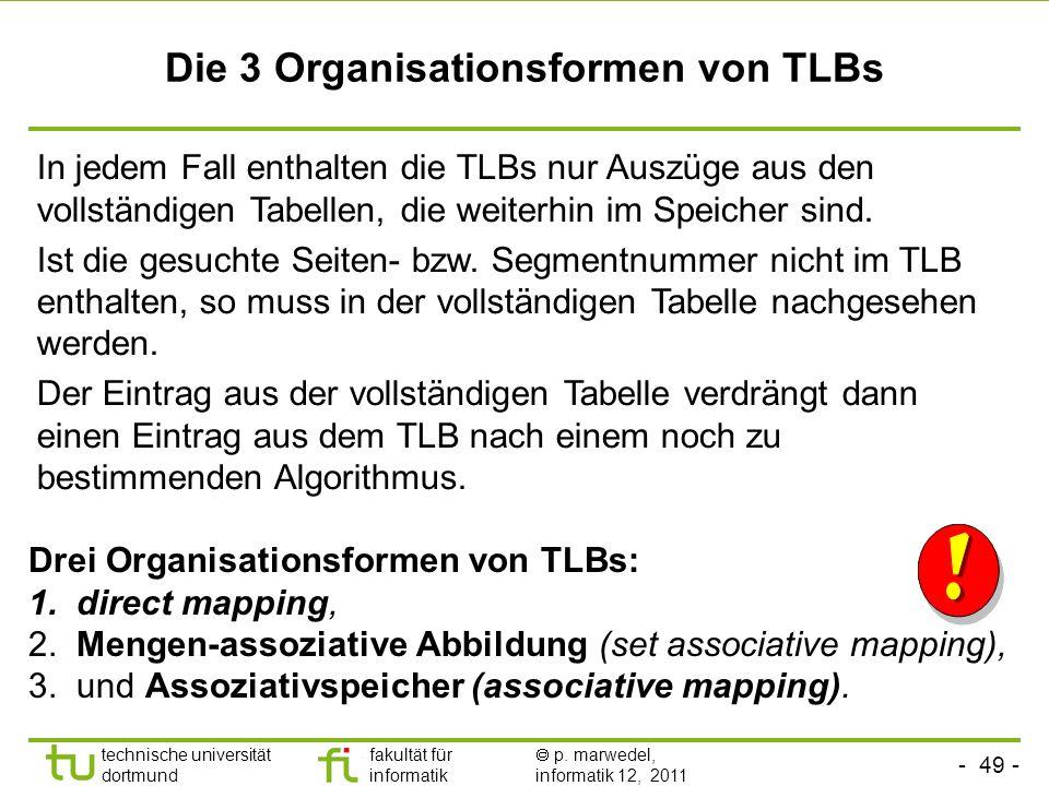 - 48 - technische universität dortmund fakultät für informatik p. marwedel, informatik 12, 2011 2.4.3 Translation Look-Aside Buffer (TLBs) Seitentabel