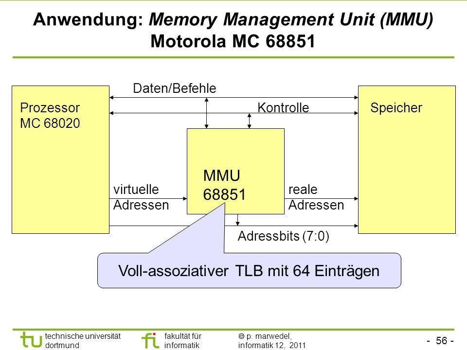 - 55 - technische universität dortmund fakultät für informatik p. marwedel, informatik 12, 2011 Assoziativspeicher, associative mapping - Beispiel: 4