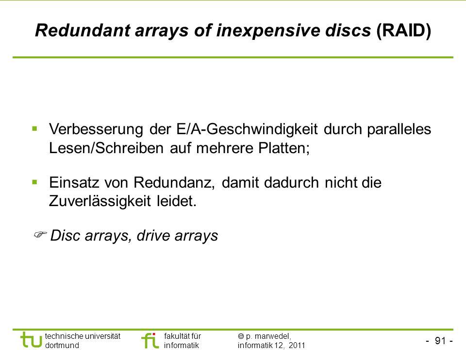 - 90 - technische universität dortmund fakultät für informatik p. marwedel, informatik 12, 2011 Interfaces IDE/ATA (Integrated Drive Electronics): SAT