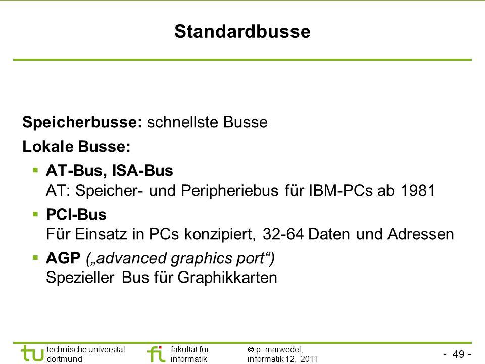 - 48 - technische universität dortmund fakultät für informatik p. marwedel, informatik 12, 2011 Weitere Eigenschaften von Bussen Multiplexing von Date