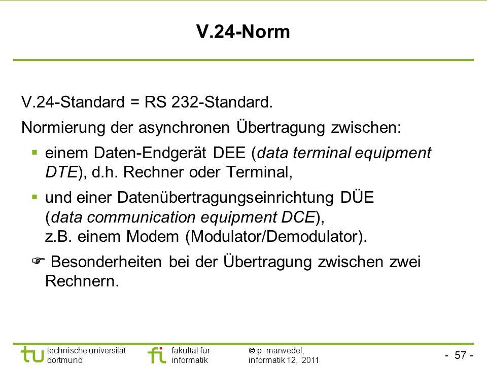 - 56 - technische universität dortmund fakultät für informatik p. marwedel, informatik 12, 2011 Eigenschaften Die Zeit für jeweils ein Bit richtet sic